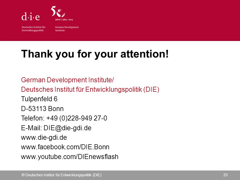 © Deutsches Institut für Entwicklungspolitik (DIE)23 Thank you for your attention.