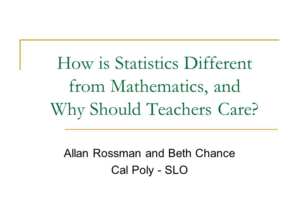 22 How is Statistics Different from Mathematics.(Summary) Inductive vs.