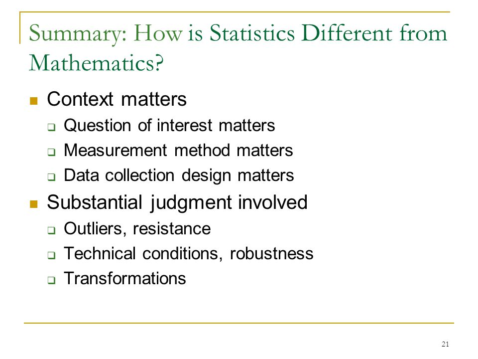 21 Summary: How is Statistics Different from Mathematics.