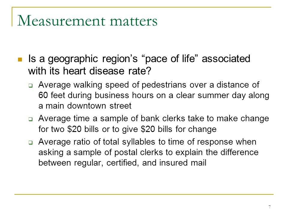 7 Measurement matters Is a geographic region's pace of life associated with its heart disease rate.