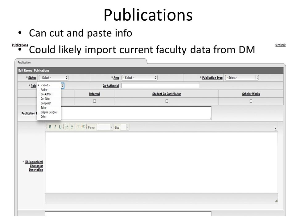 Can cut and paste info Could likely import current faculty data from DM Publications