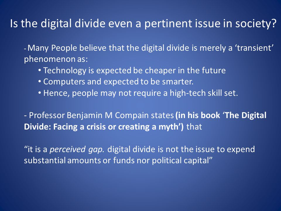 Is the digital divide even a pertinent issue in society.