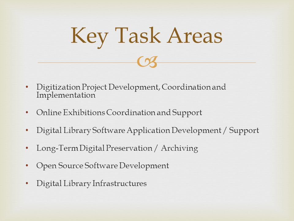  Digitization Project Development, Coordination and Implementation Online Exhibitions Coordination and Support Digital Library Software Application D