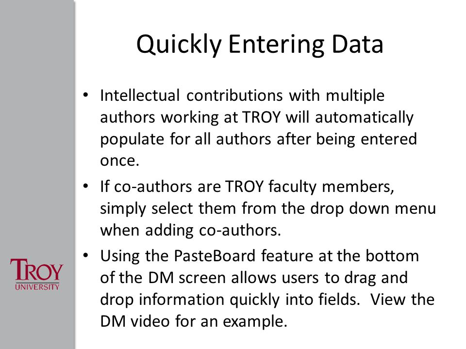 Quickly Entering Data Intellectual contributions with multiple authors working at TROY will automatically populate for all authors after being entered once.