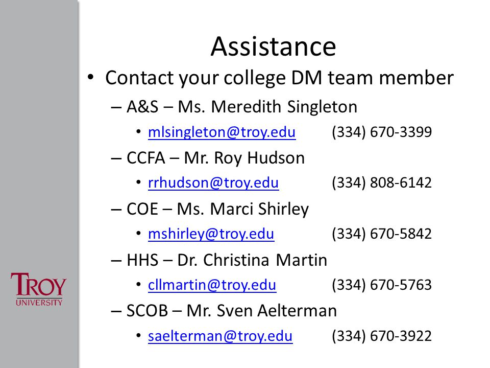 Assistance Contact your college DM team member – A&S – Ms.
