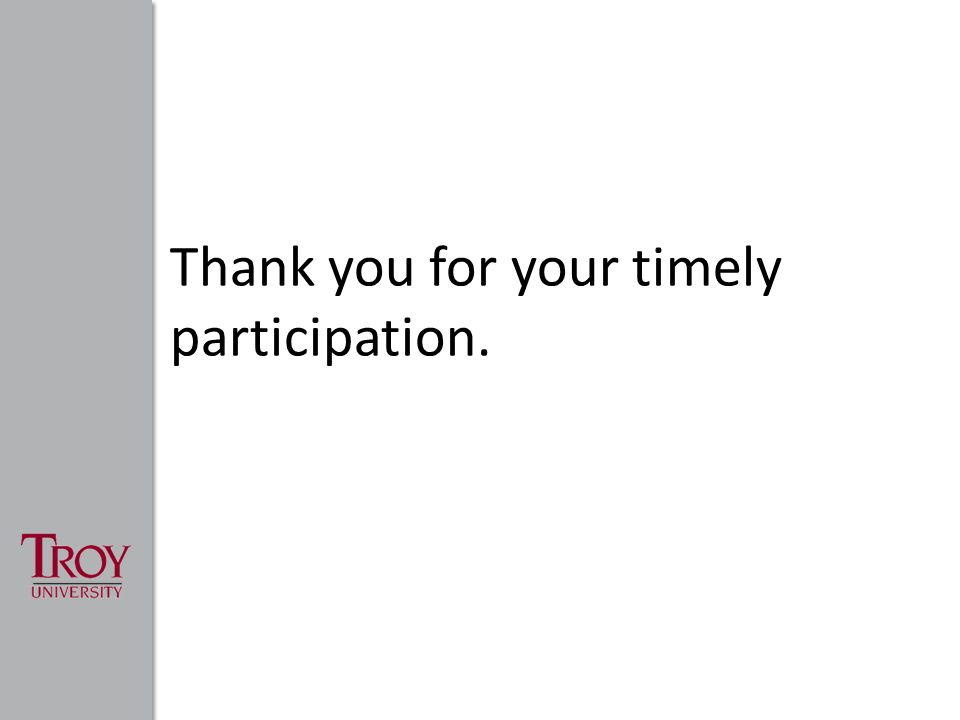 Thank you for your timely participation.