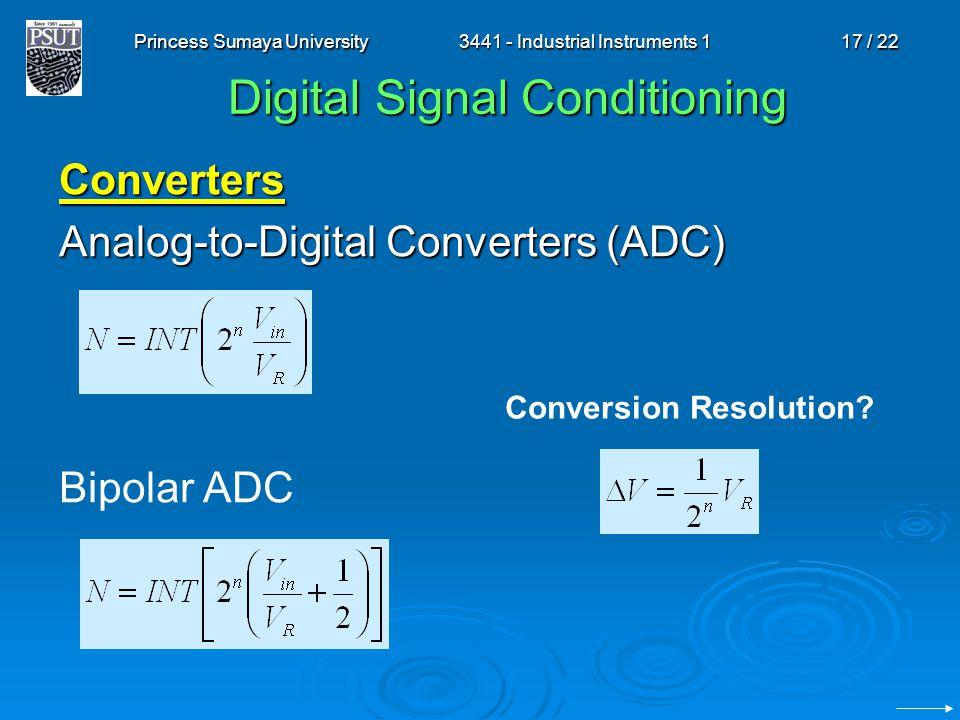 Princess Sumaya University3441 - Industrial Instruments 117 / 22 Digital Signal Conditioning Converters Analog-to-Digital Converters (ADC) Bipolar ADC