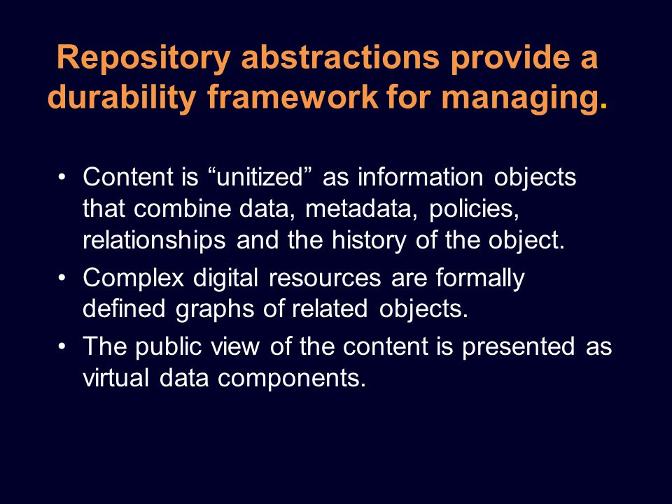 Repository abstractions provide a durability framework for managing.