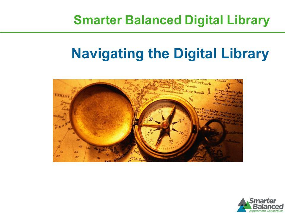 Smarter Balanced Digital Library Navigating the Digital Library