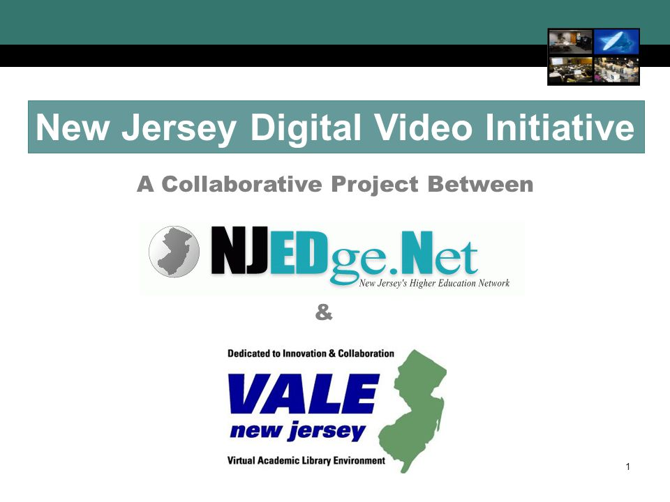 New Jersey Digital Video Initiative 1 A Collaborative Project Between &