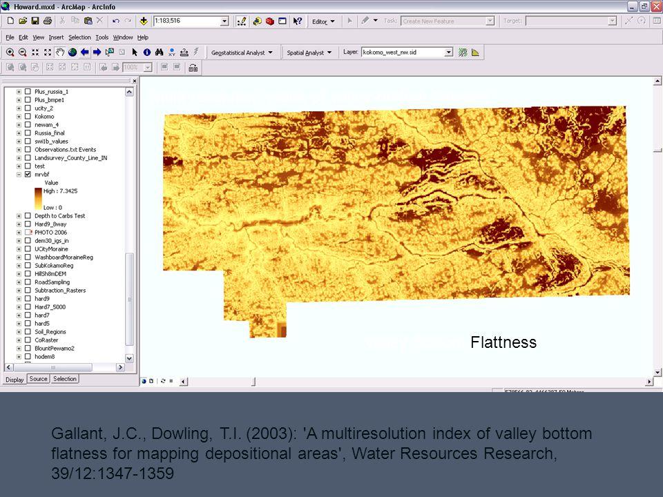 Multi-resolution index of valley-bottom flatness Gallant, J.C., Dowling, T.I. (2003): 'A multiresolution index of valley bottom flatness for mapping d