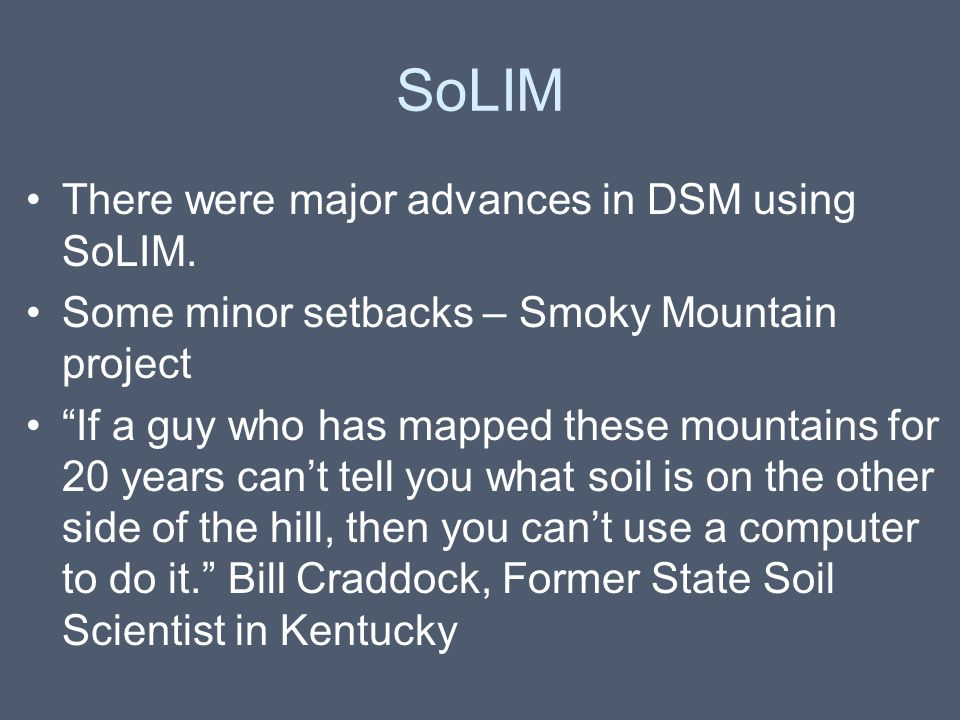 """SoLIM There were major advances in DSM using SoLIM. Some minor setbacks – Smoky Mountain project """"If a guy who has mapped these mountains for 20 years"""