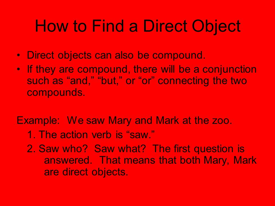 How to find Direct Objects In a question, sentence parts are inverted.