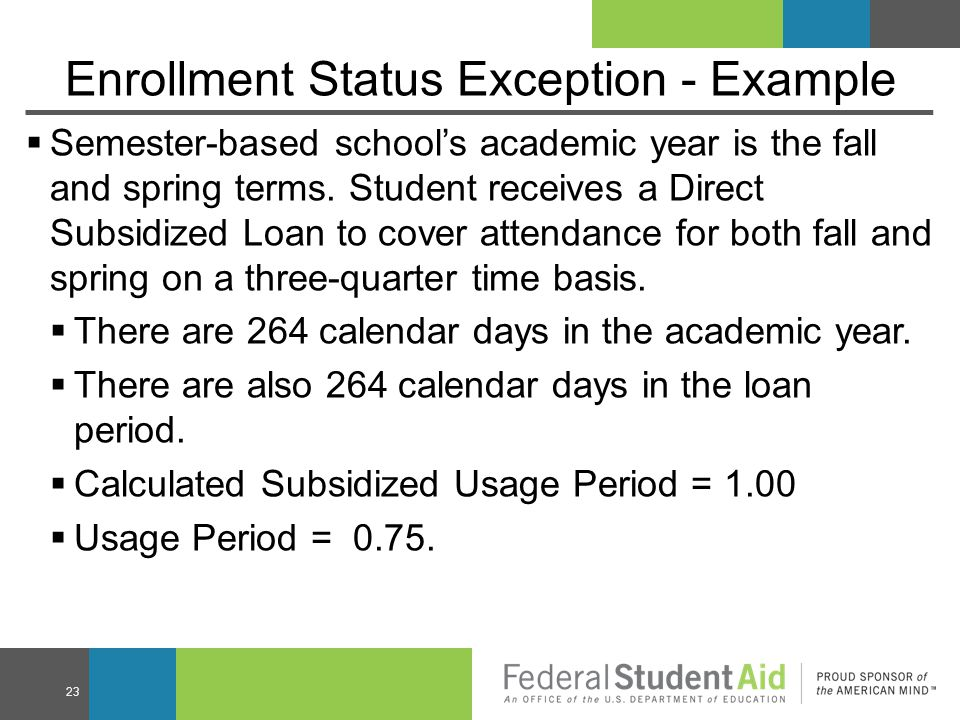 Enrollment Status Exception - Example  Semester-based school's academic year is the fall and spring terms.