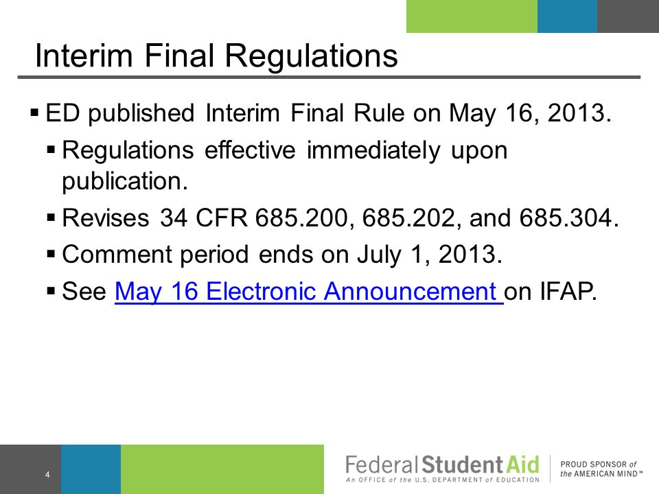Interim Final Regulations  ED published Interim Final Rule on May 16, 2013.