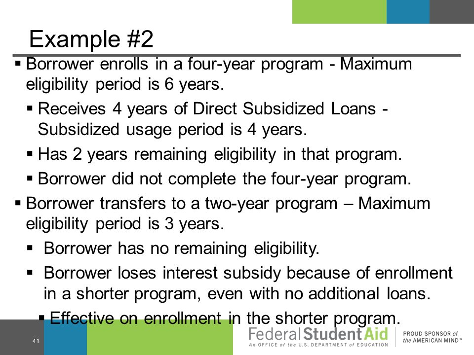 Example #2  Borrower enrolls in a four-year program - Maximum eligibility period is 6 years.