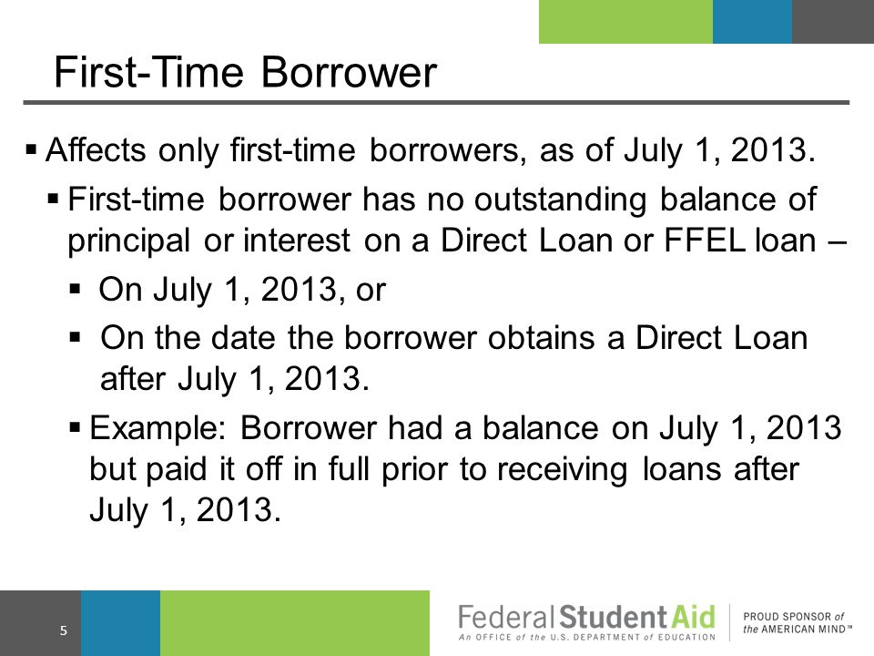 Entrance Counseling  Without this information, first-time borrowers could be impacted without having prior knowledge of the requirements, how eligibility is calculated, and the significant financial implications if they reach or exceed the 150 percent limit.