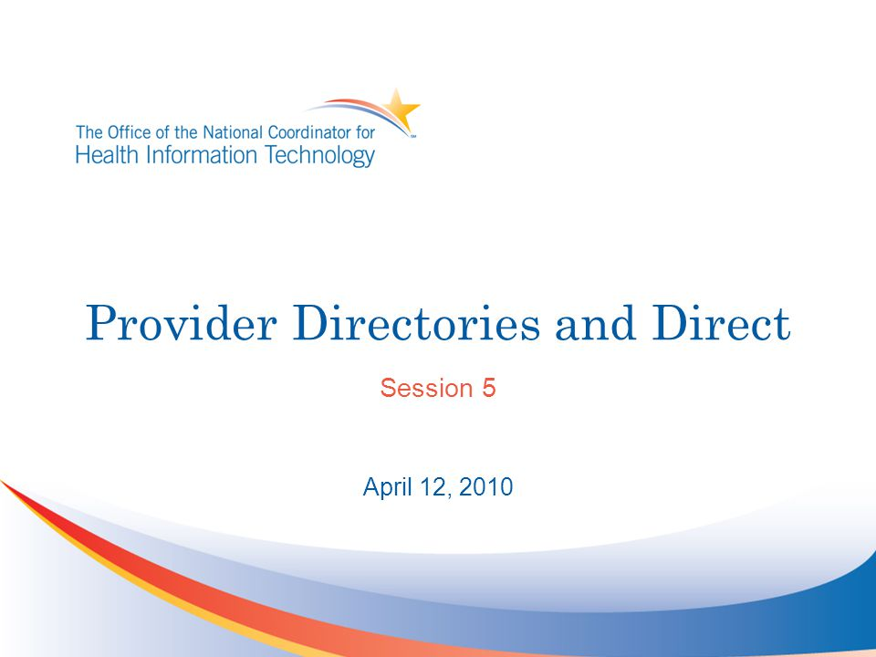 Provider Directories and Direct Session 5 April 12, 2010