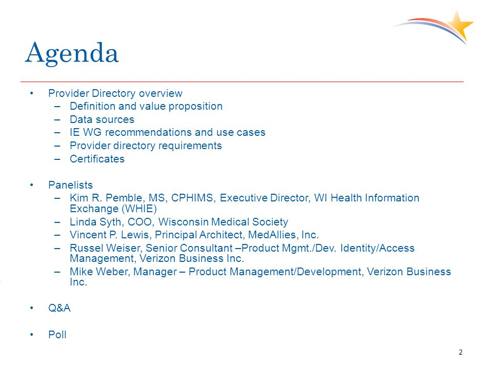 Agenda Provider Directory overview –Definition and value proposition –Data sources –IE WG recommendations and use cases –Provider directory requiremen