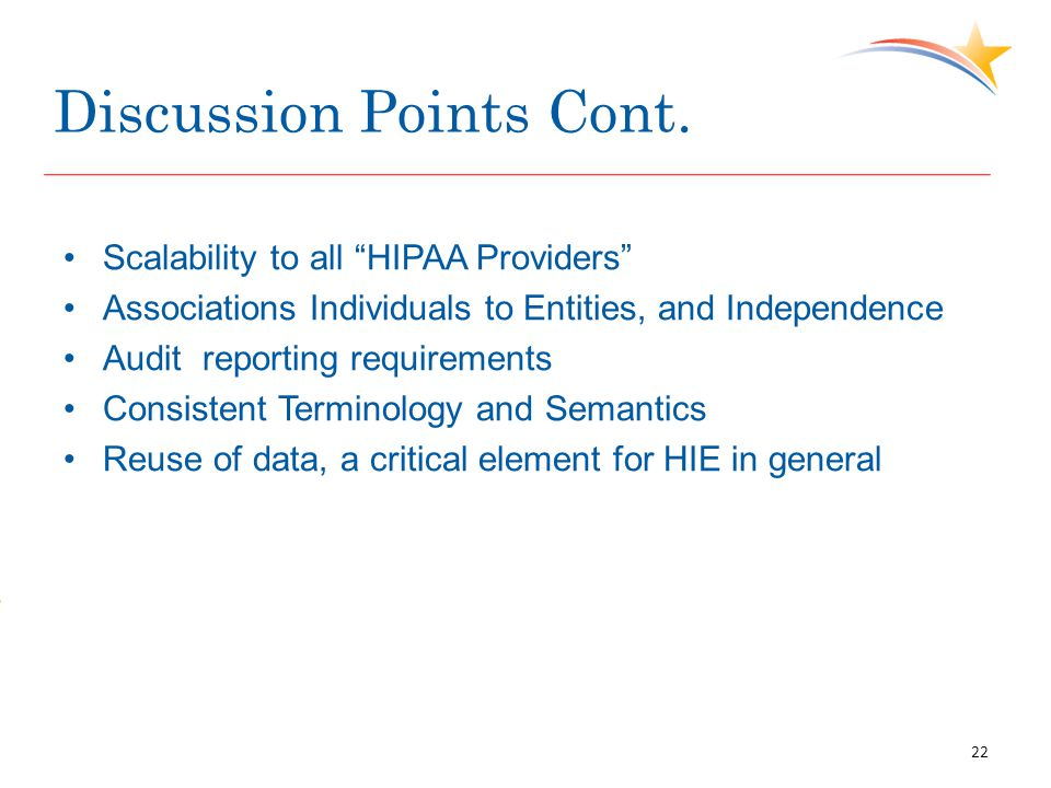 """Discussion Points Cont. Scalability to all """"HIPAA Providers"""" Associations Individuals to Entities, and Independence Audit reporting requirements Consi"""