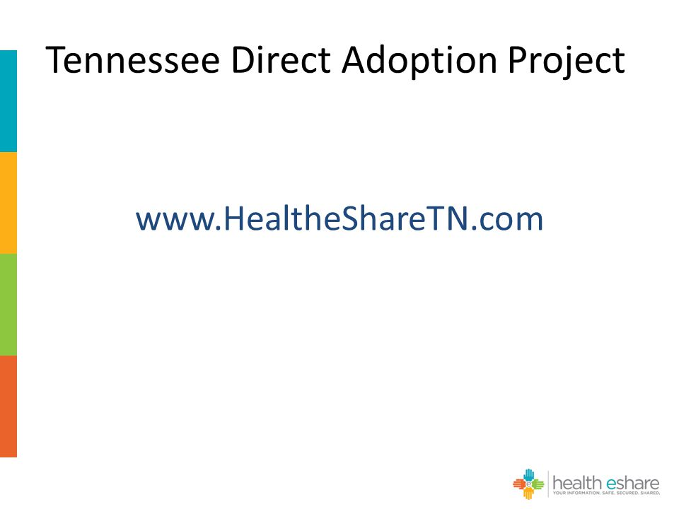Tennessee Direct Adoption Project www.HealtheShareTN.com
