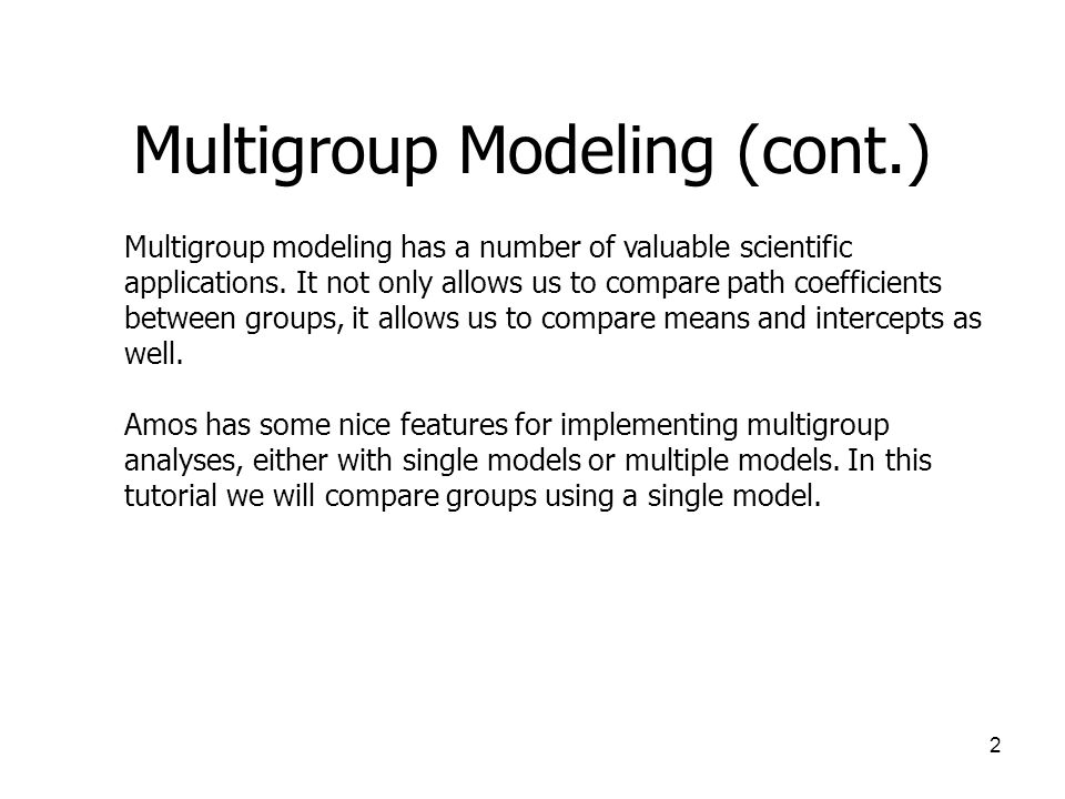 2 Multigroup Modeling (cont.) Multigroup modeling has a number of valuable scientific applications.