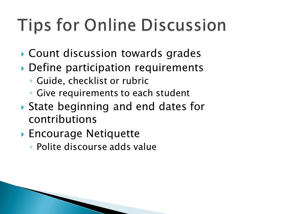  Time consuming to grade discussion boards ◦ Students may post high amounts of material ◦ Set grading criteria ◦ Make sure the criteria is based on quality on not quantity ◦ Use the power of Blackboard to assist with grading  Technological issues ◦ Try and avoid last minute work ◦ Make sure you and the students know the support available