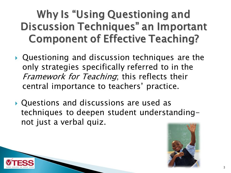  The teacher uses open-ended questions, inviting students to think and/or offer multiple possible answers.