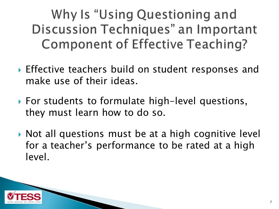  Quality of questions/prompts  Questions of high quality cause students  to think and reflect.