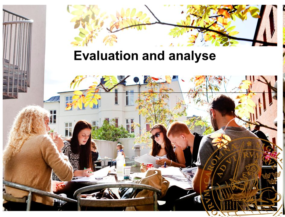 Evaluation and analyse