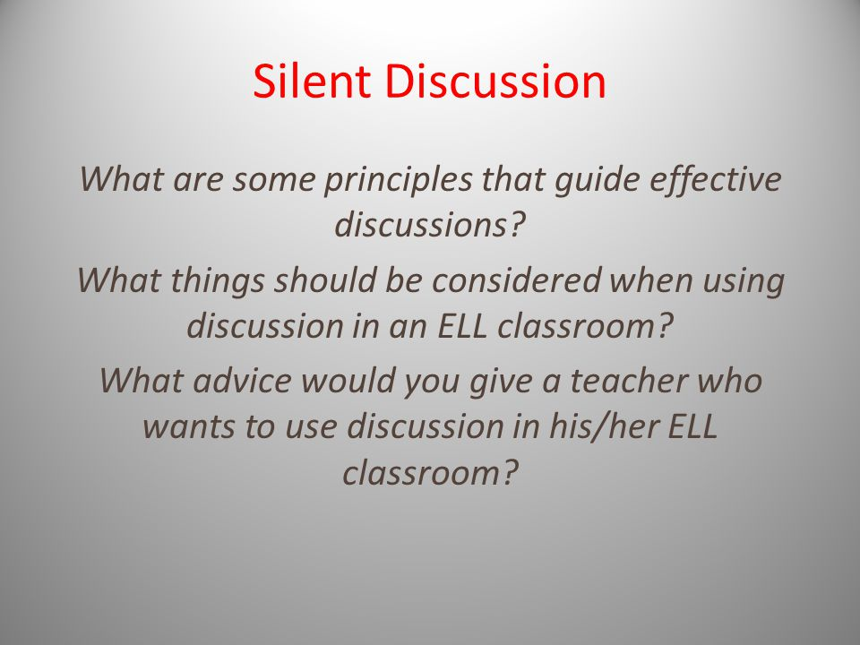 Silent Discussion What are some principles that guide effective discussions.
