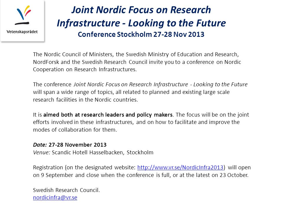The Nordic Council of Ministers, the Swedish Ministry of Education and Research, NordForsk and the Swedish Research Council invite you to a conference on Nordic Cooperation on Research Infrastructures.