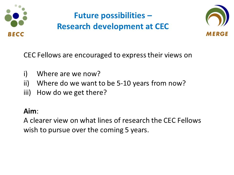 CEC Fellows are encouraged to express their views on i)Where are we now.