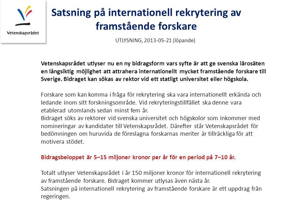 Vetenskapsrådet utlyser nu en ny bidragsform vars syfte är att ge svenska lärosäten en långsiktig möjlighet att attrahera internationellt mycket framstående forskare till Sverige.