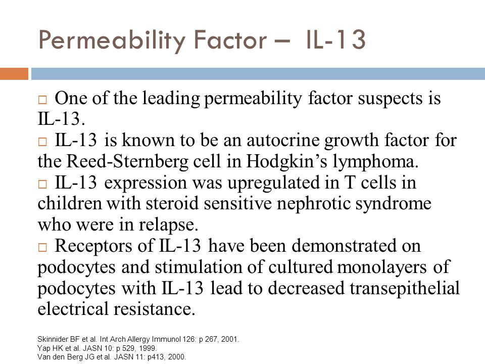 Permeability Factor – IL-13  One of the leading permeability factor suspects is IL-13.