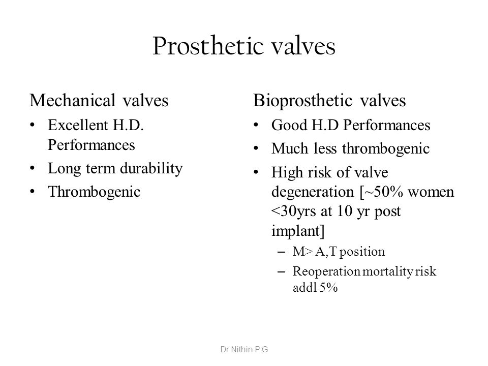 Prosthetic valves Mechanical valves Excellent H.D.