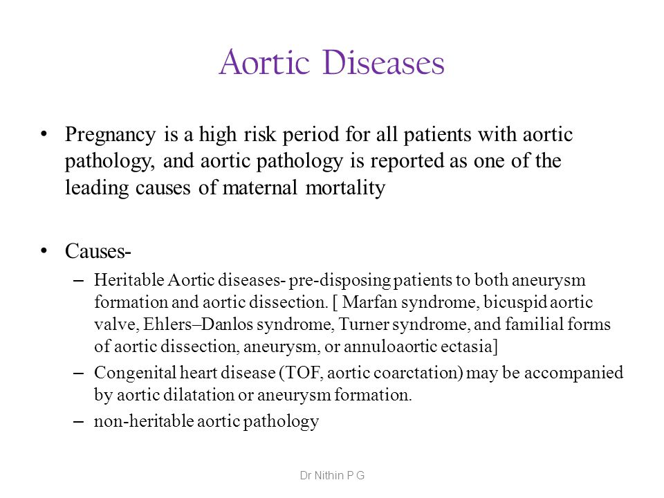 Aortic Diseases Pregnancy is a high risk period for all patients with aortic pathology, and aortic pathology is reported as one of the leading causes
