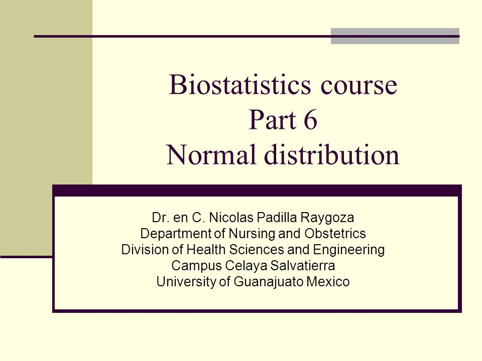 Biostatistics course Part 6 Normal distribution Dr.