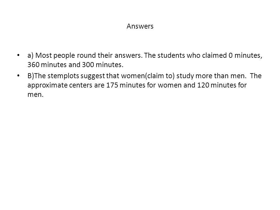 Answers a) Most people round their answers.
