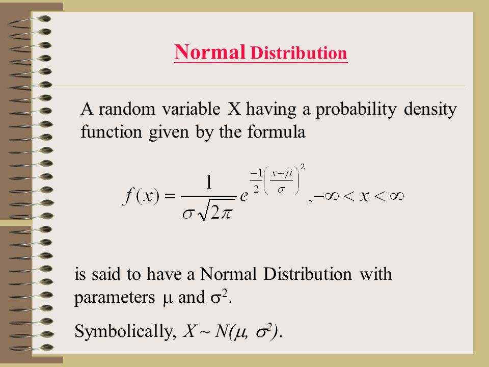 Properties of Normal Distribution 1.The curve extends indefinitely to the left and to the right, approaching the x-axis as x increases in magnitude, i.e.