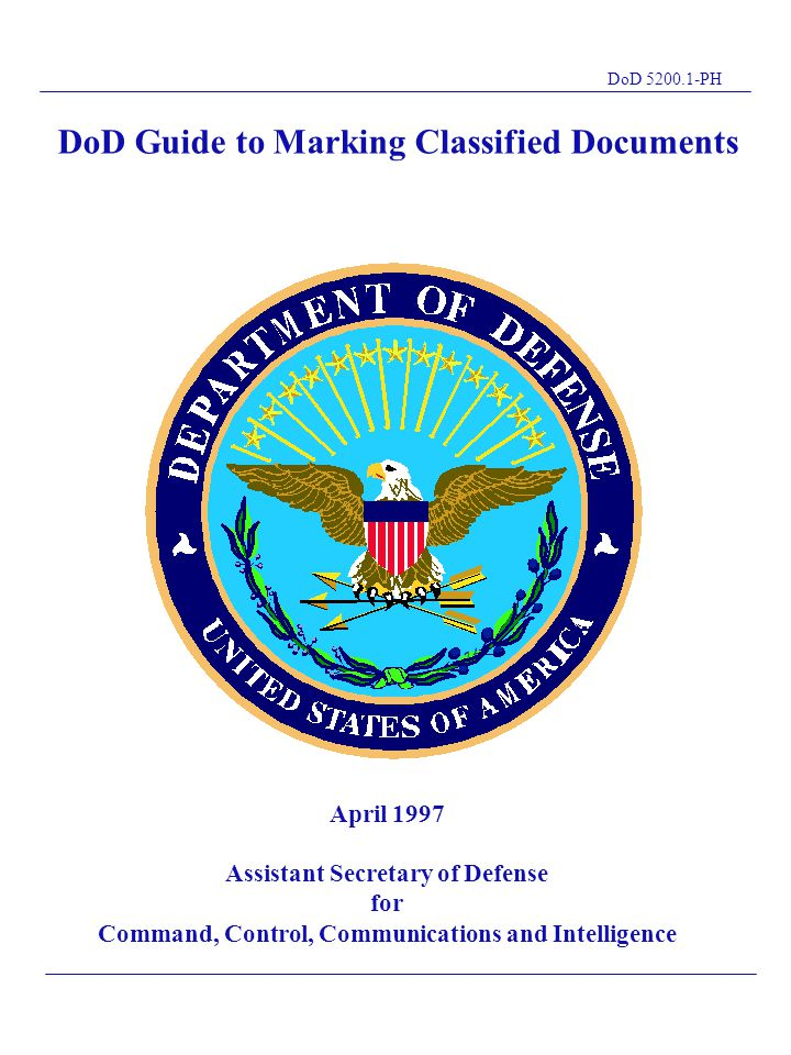 DoD 5200.1-PH DoD Guide to Marking Classified Documents T L April 1997 Assistant Secretary of Defense for Command, Control, Communications and Intelli