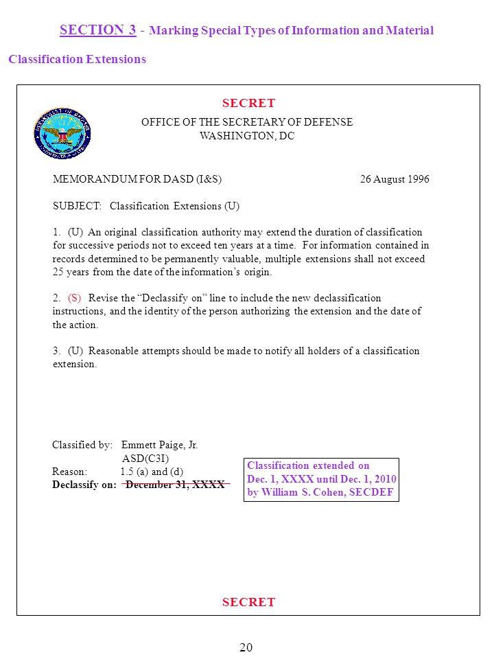 20 SECRET OFFICE OF THE SECRETARY OF DEFENSE WASHINGTON, DC MEMORANDUM FOR DASD (I&S) 26 August 1996 SUBJECT: Classification Extensions (U) 1.(U) An o