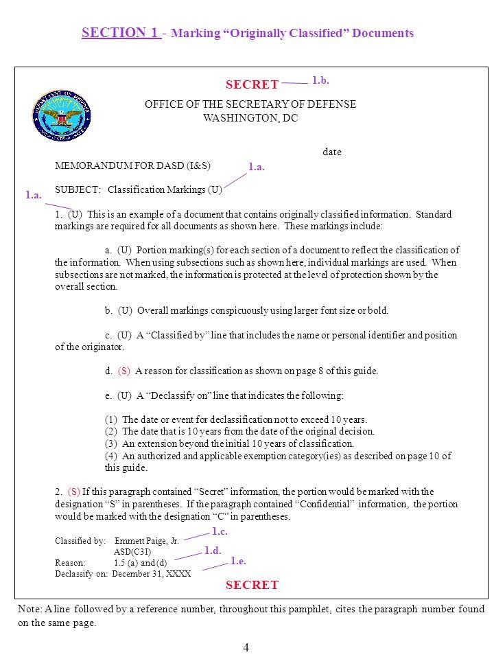 SECRET OFFICE OF THE SECRETARY OF DEFENSE WASHINGTON, DC MEMORANDUM FOR DASD (I&S) SUBJECT: Classification Markings (U) 1. (U) This is an example of a