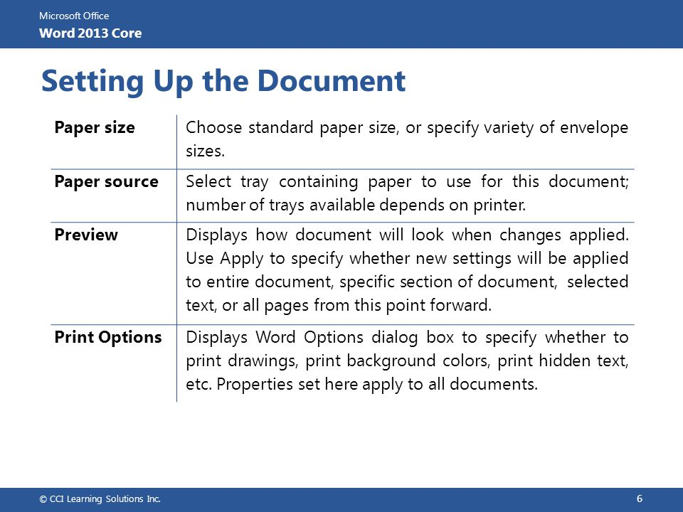 Microsoft Office Word 2013 Core Using Headers and Footers If document has section breaks, different sections in header or footer noted Link to Previous option allows you to use header or footer defined for previous section in current section – Turn feature off to use different header or footer in current section Usually no more than two or three lines of text or pictures To edit existing header or footer, double-click header or footer area © CCI Learning Solutions Inc.