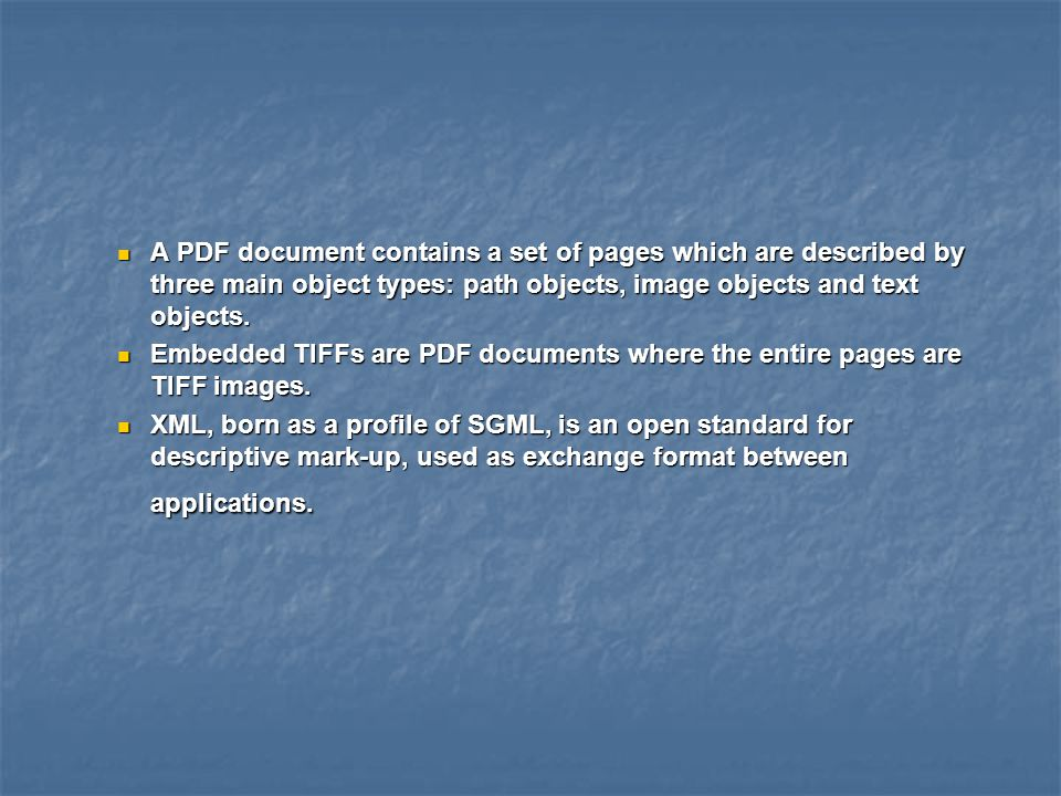 A PDF document contains a set of pages which are described by three main object types: path objects, image objects and text objects.