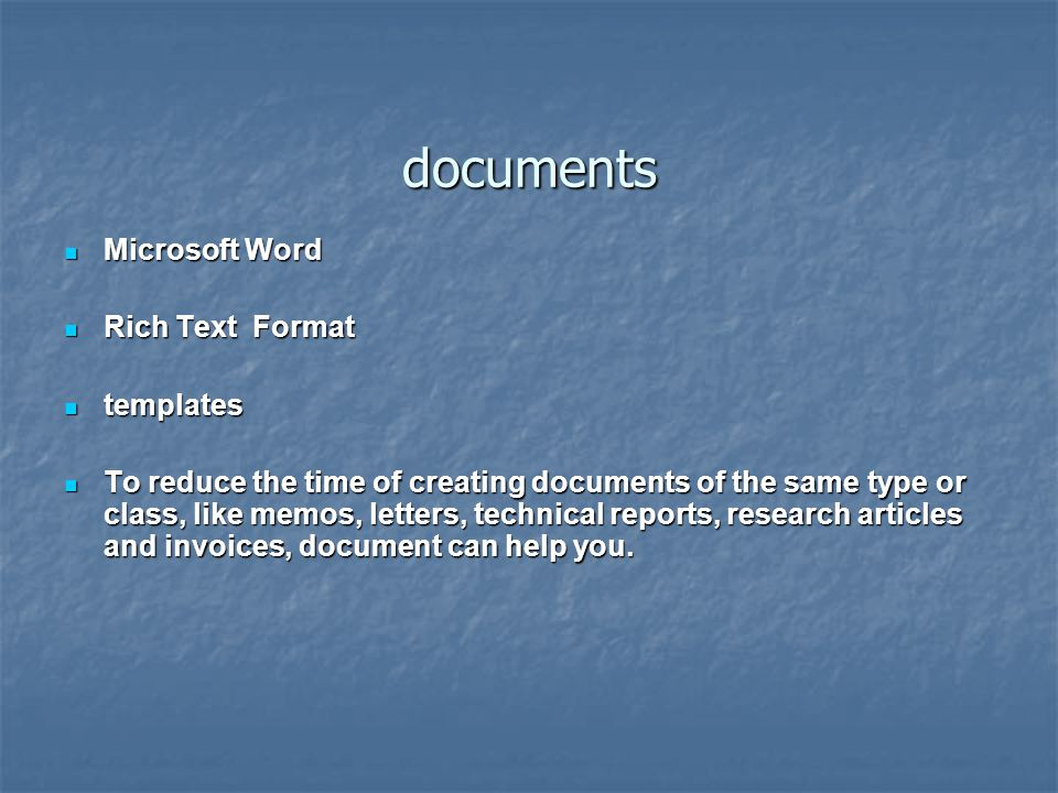 documents Microsoft Word Microsoft Word Rich Text Format Rich Text Format templates templates To reduce the time of creating documents of the same type or class, like memos, letters, technical reports, research articles and invoices, document can help you.