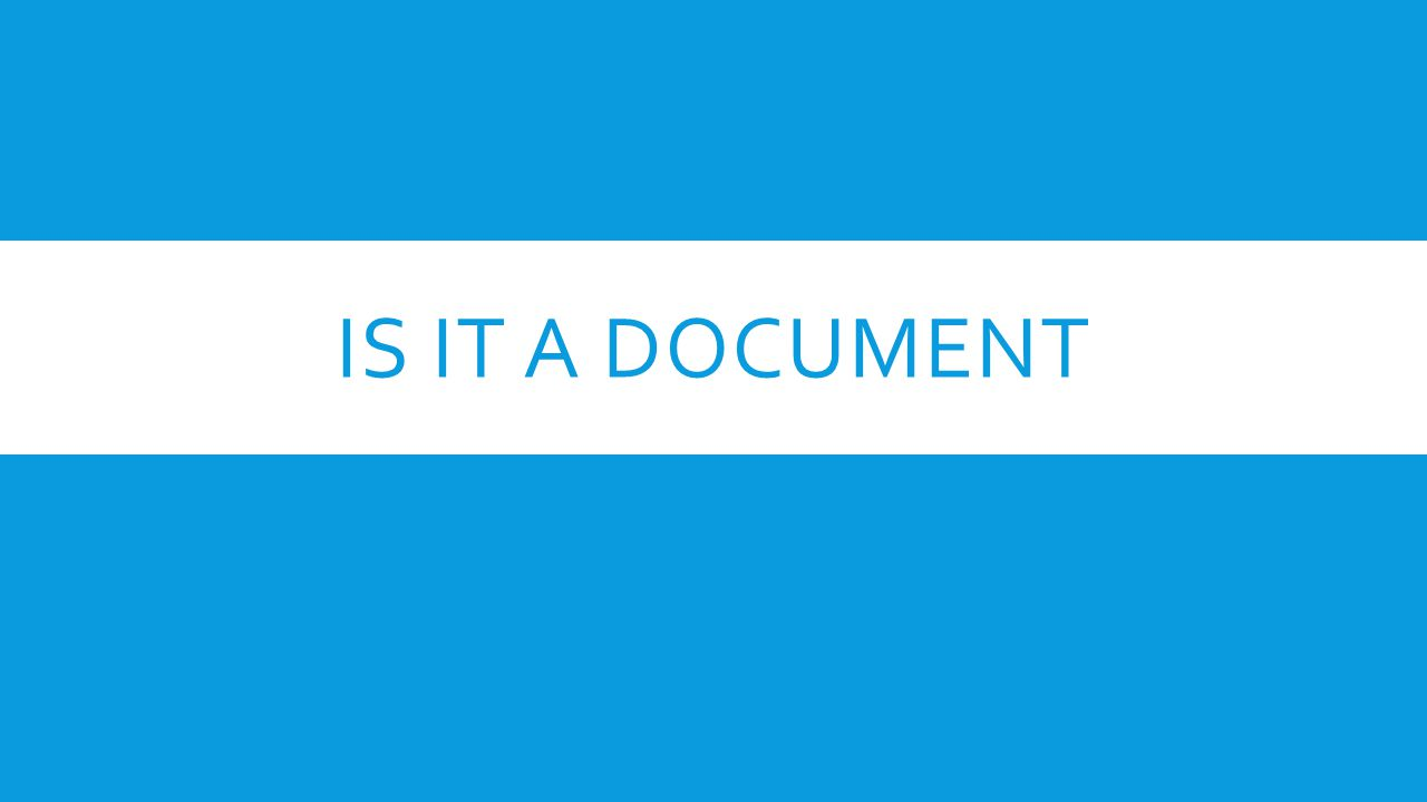 IS IT A DOCUMENT