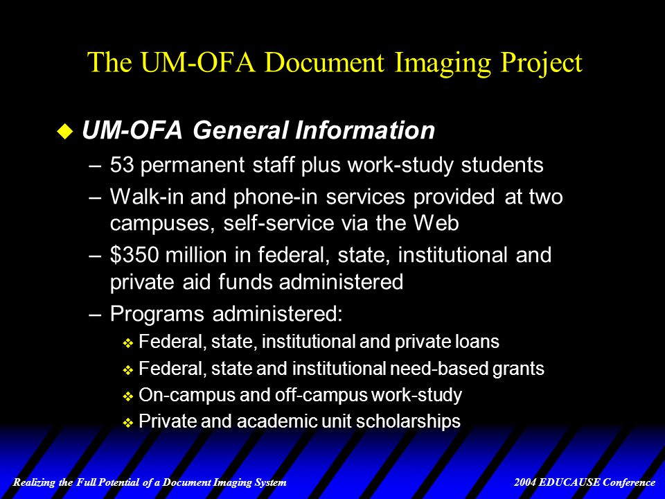 Realizing the Full Potential of a Document Imaging System 2004 EDUCAUSE Conference #11 BEWARE!!!