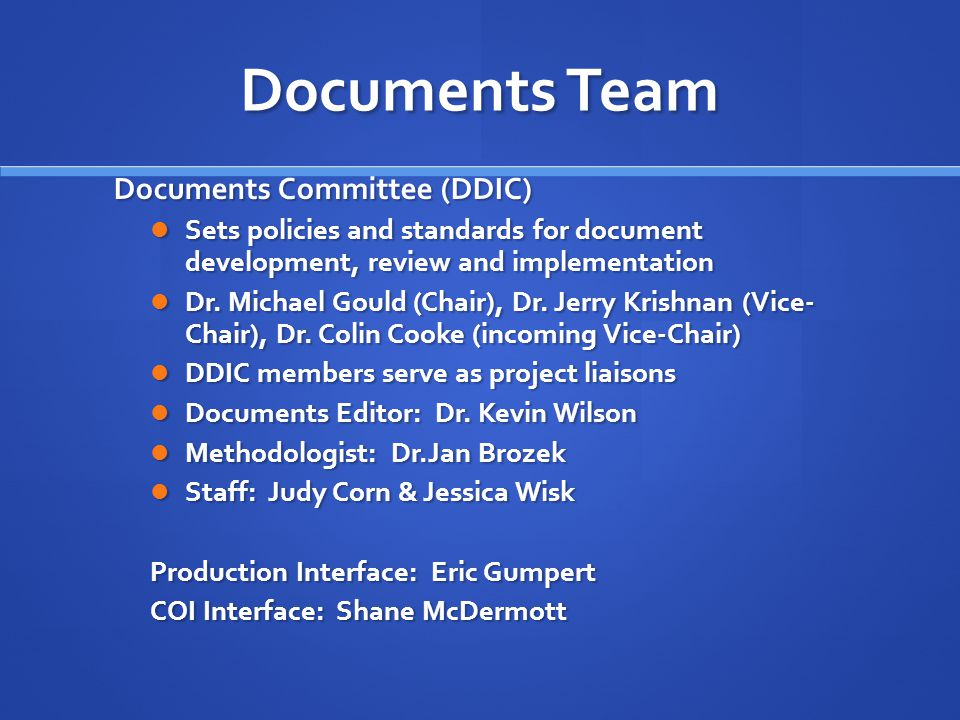 Documents Team Documents Committee (DDIC) Sets policies and standards for document development, review and implementation Sets policies and standards for document development, review and implementation Dr.