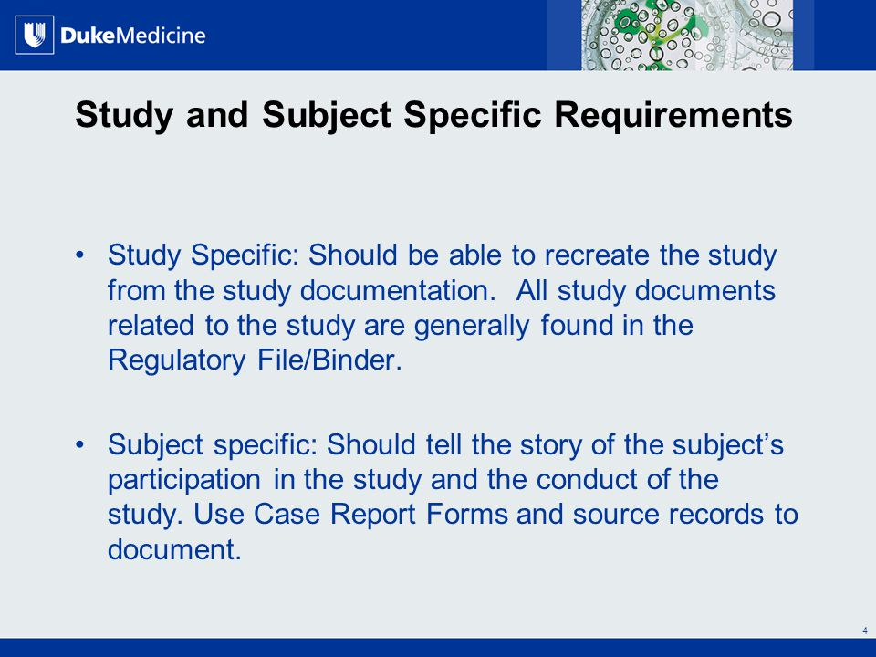 All Rights Reserved, Duke Medicine 2007 5 Study/Protocol Level documentation requirements